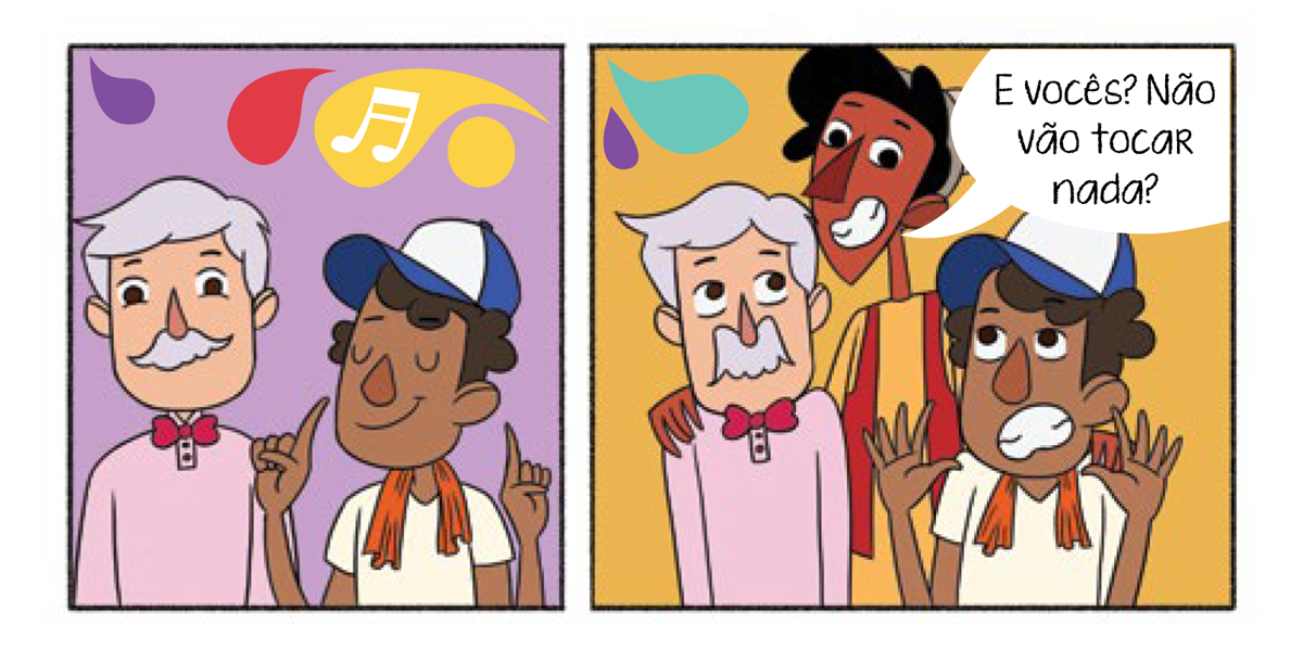 Quadro 1: O vendedor de doces e o flanelinha dançam ao som do grupo. Quadro 2: Tuhu sorridente coloca suas mãos sobre os ombros do flanelinha e vendedor que reagem com surpresa ao convite.