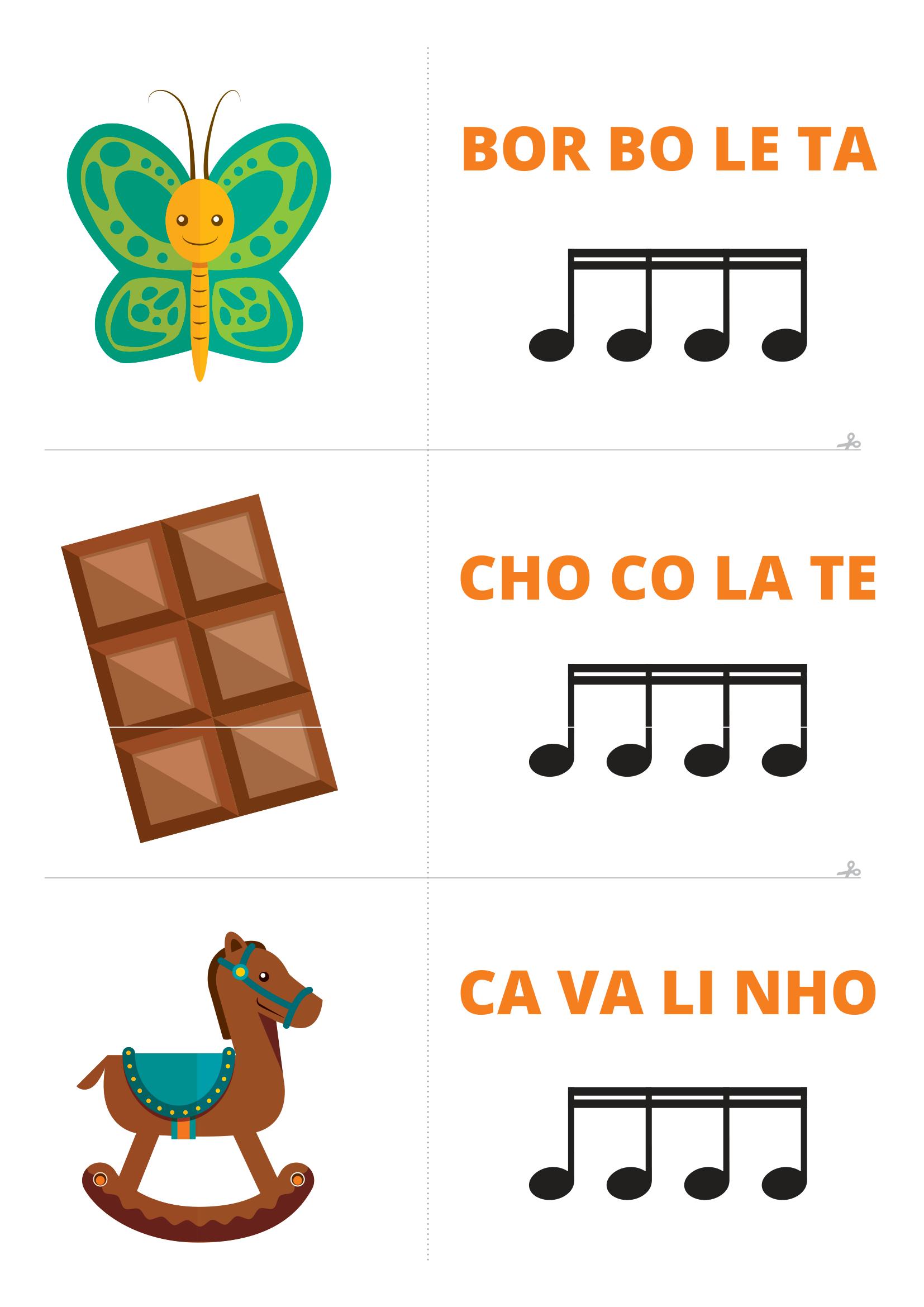 ilustração de uma borboleta com a palavra BOR BO LE TA seguida de semicolcheia. Abaixo, ilustração de uma barra de chocolate com a palavra CHO CO LA TE seguida da semicolcheia. Por fim, há ilustração de um cavalo de madeira com a palavra CA VA LI NHO seguida de semicolcheia.